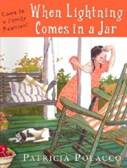 When Lightning Comes in a Jar  -     By: Patricia Polacco     Illustrated By: Patricia Polacco