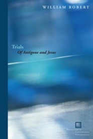 Trials: Of Antigone and Jesus