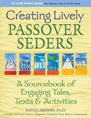 Creating Lively Passover Seders: A Sourcebook of Engaging Tales, Texts & Activities  -     By: David Arnow