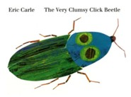 The Very Clumsy Click Beetle  -     By: Eric Carle     Illustrated By: Eric Carle