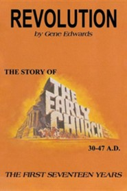 Revolution: The Story of the Early Church  -     By: Gene Edwards