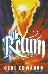 The Return  -     By: Gene Edwards