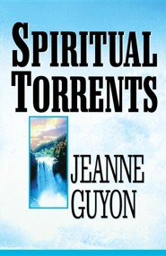 Spiritual Torrents  -     By: Jeanne Guyon, Gene Edwards