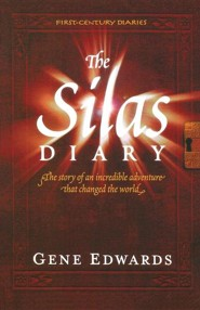 The Silas Diary: The Story of an Incredible Adventure That Changed the World  -     By: Gene Edwards