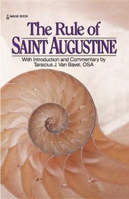 The Rule of Saint Augustine  -     By: Saint Augustine
