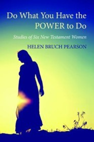 Do What You Have the Power to Do  -     By: Helen Bruch Pearson