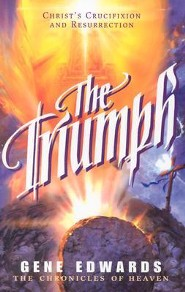 The Triumph  -     By: Gene Edwards