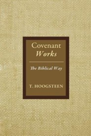 Covenant Works  -     By: T. Hoogsteen