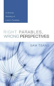 Right Parables, Wrong Perspectives  -     By: Sam Tsang
