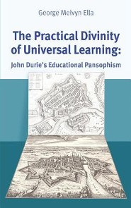 The Practical Divinity of Universal Learning  -     By: George Melvyn Ella