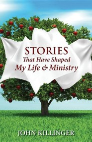 Stories That Have Shaped My Life & Ministry