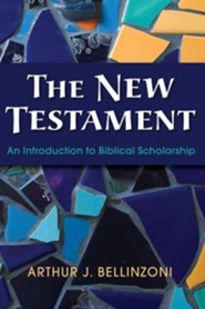 The New Testament  -     By: Arthur J. Bellinzoni