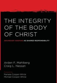 The Integrity of the Body of Christ  -     By: Arden Mahlberg, Craig L. Nessan, Michael Cooper-White