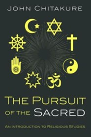 The Pursuit of the Sacred: An Introduction to Religious Studies  -     By: John Chitakure