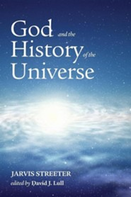 God and the History of the Universe  -     By: Jarvis Streeter
