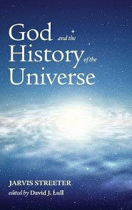 God and the History of the Universe  -     Edited By: David Lull     By: Jarvis Streeter