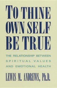 To Thine Own Self Be True  -     By: Lewis M. Andrews