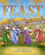 This Is the Feast  -     By: Diane Z. Shore, Megan Lloyd