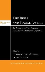 The Bible and Social Justice  -     Edited By: Cynthia Long Westfall, Bryan R. Dyer