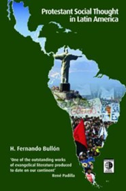 Protestant Social Thought in Latin America  -     By: H. Fernando Bullon