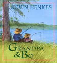 Grandpa and Bo  -     By: Kevin Henkes     Illustrated By: Kevin Henkes