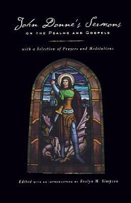 John Donne's Sermons on the Psalms and Gospels: With a Selection of Prayers and Meditations  -     Edited By: Evelyn M. Simpson     By: John Donne