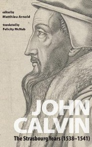 John Calvin  -     Edited By: Matthieu Arnold     Translated By: Felicity McNab