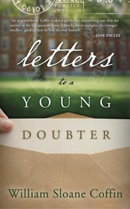Letters to a Young Doubter  -     By: William Sloane Coffine