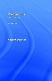 Philosophy: The Classics, Edition 2 Revised  -     By: Nigel Warburton