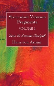 Stoicorum Veterum Fragmenta Volume 1