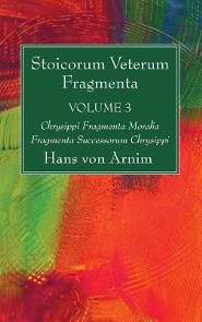 Stoicorum Veterum Fragmenta Volume 3
