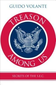 Treason Among Us: Secrets of the S.E.C.  -     By: Guido Volante