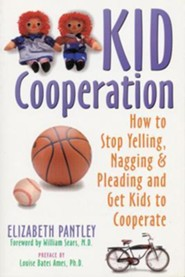 Kid Cooperation  -     By: Elizabeth Pantley, William Sears, Louise Bates Ames