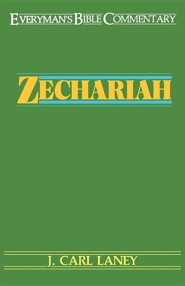 Zechariah  -     By: J. Carl Laney
