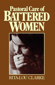 Pastoral Care of Battered Women   -     By: Rita-Lou Clarke