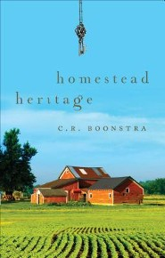 Homestead Heritage  -     By: C.R. Boonstra