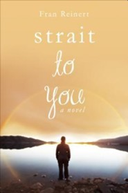 Strait to You  -     By: Fran Reinert