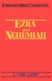 Ezra & Nehemiah  -     By: J. Carl Laney