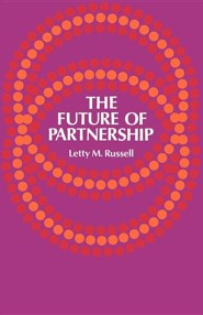 The Future of Partnership  -     By: Letty M. Russell