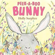 Peek-a-Boo Bunny  -     By: Holly Surplice     Illustrated By: Holly Surplice