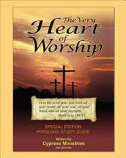 The Very Heart of Worship: Special Edition, Edition 0002 Study Guide  -