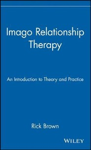 Imago Relationship Therapy: An Introduction to Theory and Practice  -     By: Rick Brown, Phillip Brown, Toni Reinhold