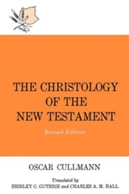 The Christology of New Testament              -     By: Cullman
