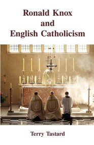 Ronald Knox and English Catholicism  -     By: Terry Tastard