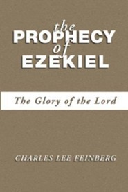 The Prophecy of Ezekiel: The Glory of the Lord  -     By: Charles L. Feinberg
