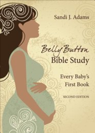 Bellybutton Bible Study: Every Baby's First Book