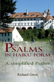The Psalms in Haiku Form: A Simplified Psalter   -     By: Richard Gwyn
