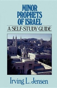Minor Prophets of Israel  -     By: Irving L. Jensen