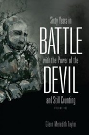 Sixty Years in Battle with the Power of the Devil and Still Counting, Volume 1