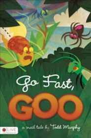 Go Fast, Goo  -     By: Todd Murphy
